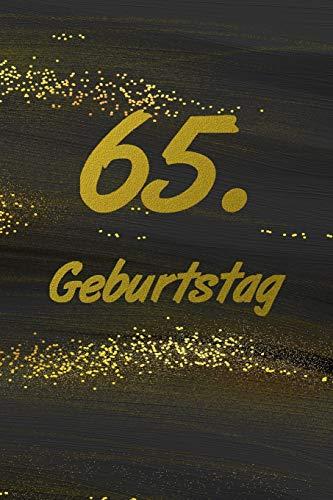 65. Geburtstag: Gästebuch zum ausfüllen - Zum Eintragen von Glückwünschen oder einfach nur als Notizbuch als Geschenk zum Geburtstag