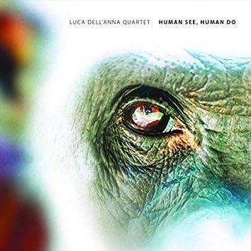 Human See, Human Do (feat. Massimiliano Milesi, Danilo Gallo & Alessandro Rossi)