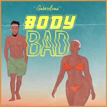 Body Bad