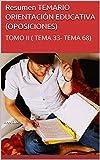 Resumen TEMARIO ORIENTACIÓN EDUCATIVA (OPOSICIONES): TOMO II ( TEMA 33- TEMA 68)
