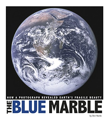 The Blue Marble: How a Photograph Revealed Earth\'s Fragile Beauty (Captured World History) (English Edition)