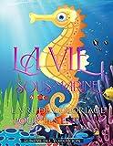 La Vie Sous-Marine Livre de Coloriage pour les Enfants: Livre à colorier sur la Vie Marine et Océanique pour les Enfants de 4 à 8 ans.Des Dessins ... de la Mer et de l'océan pour les Enfants.