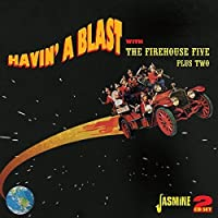 Havin' A Blast With The Firehouse Five Plus Two [ORIGINAL RECORDINGS REMASTERED] 2CD SET by The Firehouse Five Plus Two