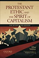 The Protestant Ethic and the Spirit of Capitalism by Max Weber(2010-07-01)