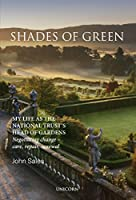 Shades of Green: My Life As the National Trust's Head of Gardens: Negotiating Change - Care, Repair, Renewal