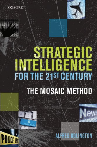 Strategic Intelligence for the 21st Century: The Mosaic Method (English Edition)