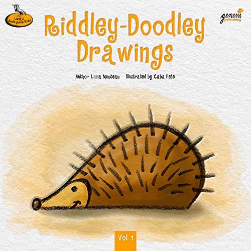 Riddley-Doodley Drawings 1: US Edition (Lucia's Kindergarten Books) by [Lucia Muntean, Xaba Pete, Elena Mihoc, Anca Hopartean]