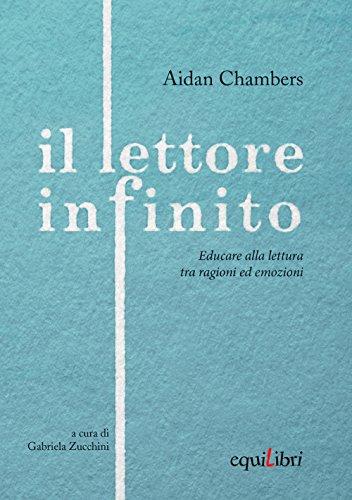 Il lettore infinito. Educare alla lettura tra ragioni ed emozioni