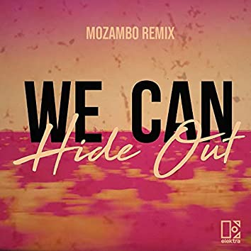 We Can Hide Out (Mozambo Remix)
