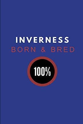 Inverness Born & Bred 100%: Composition Note Book Journal