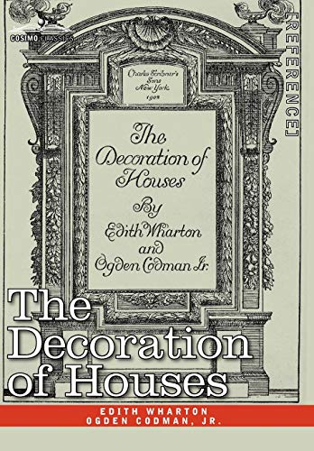 Compare Textbook Prices for The Decoration of Houses 62540th Edition ISBN 9781605204413 by Edith Wharton,Ogden Codman Jr.