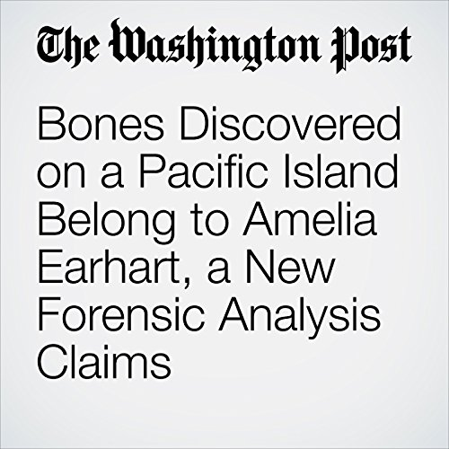 Bones Discovered on a Pacific Island Belong to Amelia Earhart, a New Forensic Analysis Claims copertina