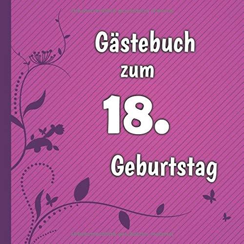 Gästebuch zum 18. Geburtstag: Gästebuch in Pink Lila und Weiß für bis zu 50 Gäste   Zum...