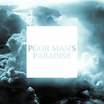 Poor Man's Paradise