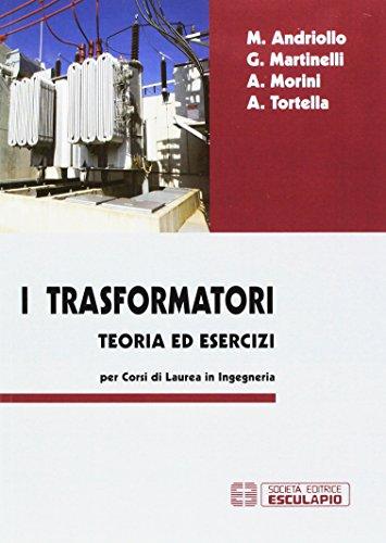 I trasformatori. Teoria ed esercizi