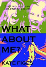 What About Me? The Diaries and E-mails of a Menopausal Mother and her Teenage Daughter