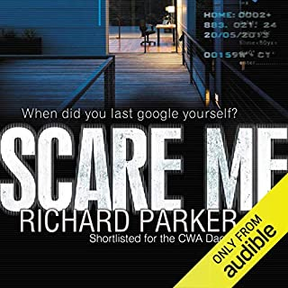 Scare Me                   Written by:                                                                                                                                 Richard Parker                               Narrated by:                                                                                                                                 Rupert Holliday-Evans                      Length: 10 hrs and 16 mins     Not rated yet     Overall 0.0