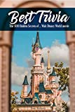 Best Trivia The 500 Hidden Secrets of 12 Walt Disney World movie (English Edition)