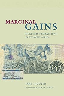 Marginal Gains: Monetary Transactions in Atlantic Africa (Lewis Henry Morgan Lecture Series) by Jane I. Guyer(2004-03-01)