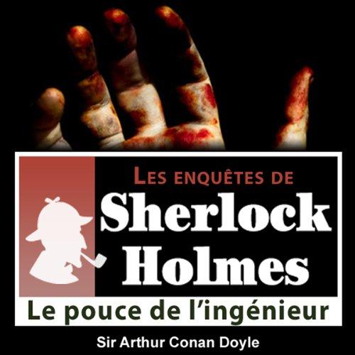 Couverture de Le pouce de l'ingénieur (Les enquêtes de Sherlock Holmes 17)