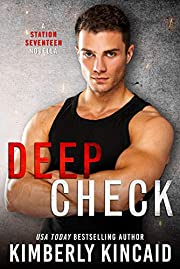 Deep Check: A Bad-Boy Second Chance Romance (Station Seventeen)