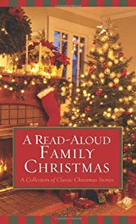 A Read-Aloud Family Christmas: A Collection Of Classic Christmas Stories (VALUE BOOKS)