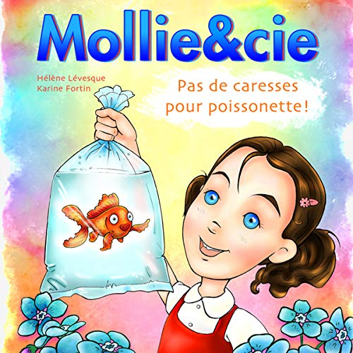 Page de couverture de Mollie et Cie, Pas de caresses pour poissonnette ! [Mollie and Co., No Hugs for Fish!]