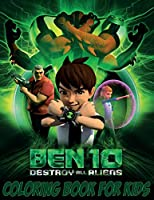 Ben 10 Coloring Book For kids: 120 Coloring Pages For kids Ages 4-8