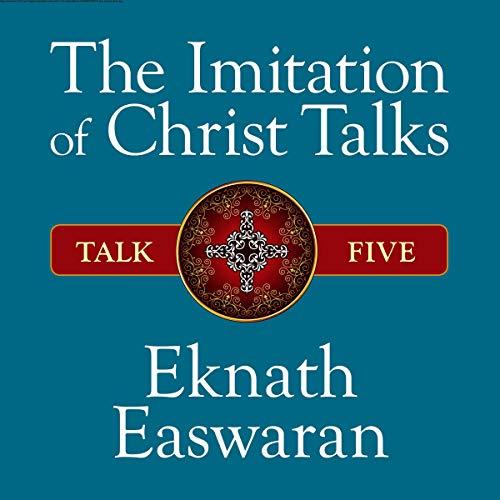 The Imitation of Christ Talks - Talk Five audiobook cover art