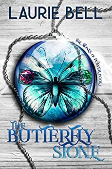 The Butterfly Stone: The Stones of Power Book 1 by [Laurie Bell]