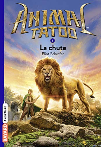 Animal Tatoo poche saison 1, Tome 06: La chute