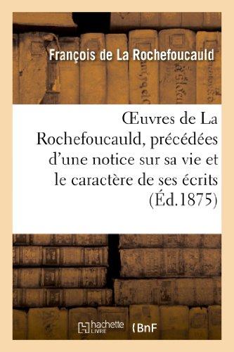 Rochefoucauld, F: Oeuvres de la Rochefoucauld, Prï&#xbf: Maximes, mémoires et lettres (Litterature)