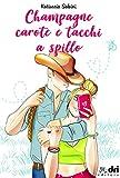 Champagne, carote e tacchi a spillo (BrandNewRomance DriEditore Vol. 12) (Italian Edition)