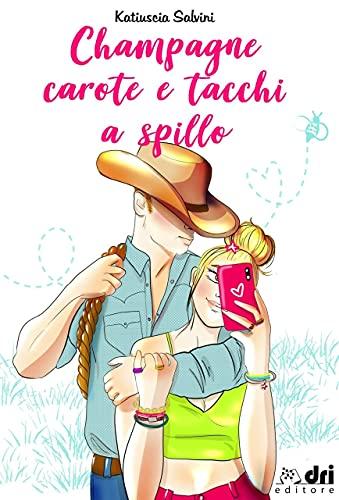 Champagne, carote e tacchi a spillo (BrandNewRomance DriEditore Vol. 12)