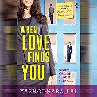 When Love Finds You                   Written by:                                                                                                                                 Yashodhara Lal                               Narrated by:                                                                                                                                 Swasti Shree Sharma                      Length: 9 hrs and 11 mins     Not rated yet     Overall 0.0