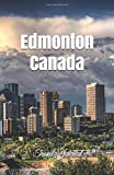 Edmonton Canada Travel Journal: Lined Writing Notebook Journal for Edmonton Alberta Canada