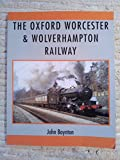 The Oxford Worcester and Wolverhampton Railway