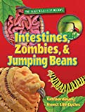 Intestines, Zombies, and Jumping Beans: Extraordinary Insect Life Cycles (Secret Lives of Insects)