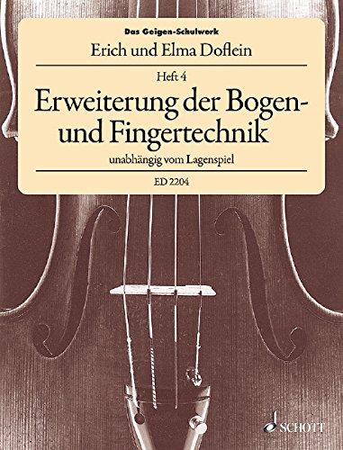 Das Geigen-Schulwerk: Erweiterung der Bogen- und Fingertechnik unabhängig vom Lagenspiel. Band 4. Violine.