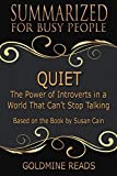 Quiet - Summarized for Busy People: The Power of Introverts in a World That Can't Stop Talking: Based on the Book by Susan Cain