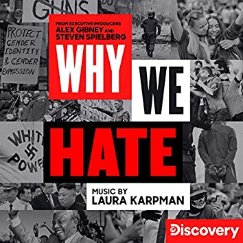 Why We Hate (Music From The Discovery Docuseries)