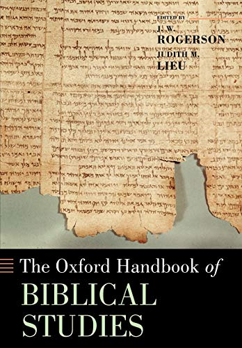 Compare Textbook Prices for The Oxford Handbook of Biblical Studies Oxford Handbooks 1 Edition ISBN 9780199237777 by Rogerson, J. W.,Lieu, Judith M.
