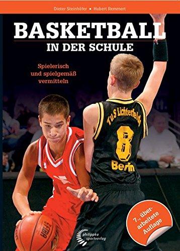 Basketball in der Schule: Spielerisch und spielgemäß vermitteln