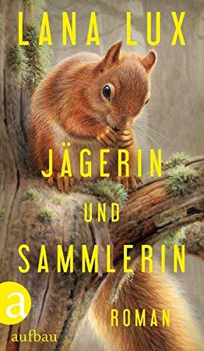 Buchseite und Rezensionen zu 'Jägerin und Sammlerin: Roman' von Lux, Lana