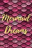 Mermaid Dreams Journal - 6x9' paperback notebook with 100 white lined pages