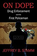 On Dope: Drug Enforcement and The First Policeman