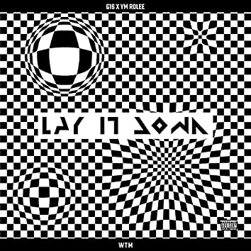 Lay It Down (feat. G16 & YM Rolee)