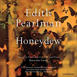 Honeydew     Stories              By:                                                                                                                                 Edith Pearlman                               Narrated by:                                                                                                                                 Suzanne Toren                      Length: 9 hrs and 35 mins     57 ratings     Overall 3.8