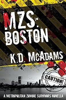 MZS: Boston (Metropolitan Zombie Survivors Book 1) by [K. D. McAdams]