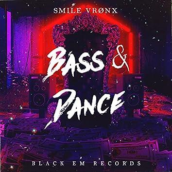 Bass & Dance
